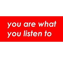You are what you listen to - Red Photographic Print