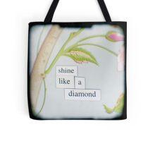 Shine like a diamond Tote Bag