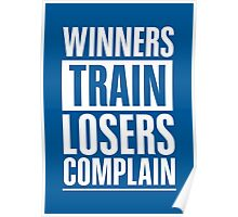 Winners Train Losers Complain Inspirational Quote Poster
