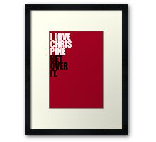 I love Chris Pine Framed Print