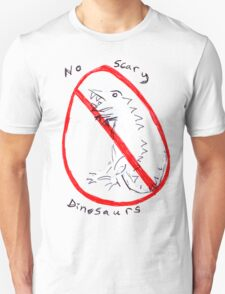 No Scary Dinosaurs  T-Shirt
