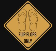 Flip flops only.  by 2monthsoff