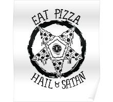 Eat Pizza Hail Satan Poster