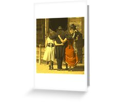 """The Gunslinger, Saloon Floozies & the Marshall"" Greeting Card"