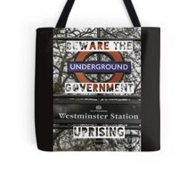 Beware the government uprising Tote Bag