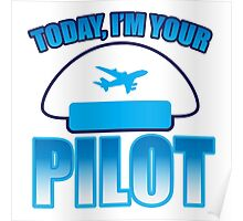 Today, I'm your Pilot Poster