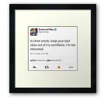 Keep Your Bad Vibes Out of my Cornflakes Framed Print