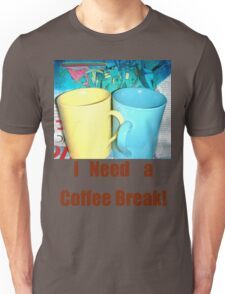 Need a Coffee Break!! T-Shirt