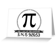2015 Ultimate Pi day of the century Greeting Card