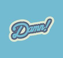 DAMN ! by snevi