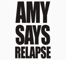 Amy says relapse by buud