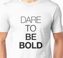 Dare to be BOLD Unisex T-Shirt