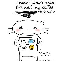 I never laugh until ... Clark Gable quote / Cat doodle by eyecreate
