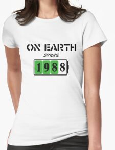 On Earth Since 1988 Womens Fitted T-Shirt