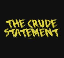 The Crude Statement (Black/Yellow) by Torben1910