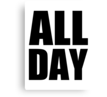 All Day - Kanye West (black) Canvas Print