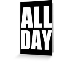 All Day - Kanye West (white) Greeting Card