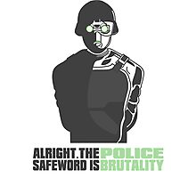 """Cloaker - """"The Safeword Is Police Brutality"""" Photographic Print"""