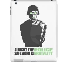 "Cloaker - ""The Safeword Is Police Brutality"" iPad Case/Skin"