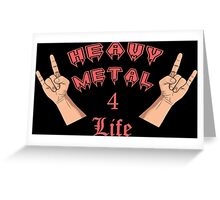 Heavy Metal 4 Life Greeting Card