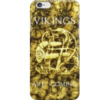 Vikings are coming iPhone Case/Skin