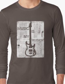 Music Is My Religion Long Sleeve T-Shirt