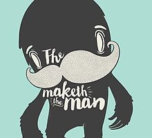 The Moustache Maketh The Man  by AnnikaCoskey