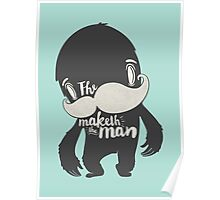 The Moustache Maketh The Man  Poster