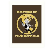 Shooting Up Your Butthole Art Print