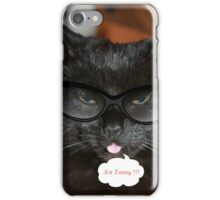Not Funny !!! iPhone Case/Skin