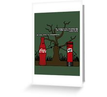 yo soy cola, tu pegamento Greeting Card