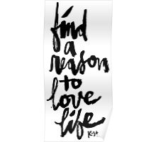 Find a Reason to Love Life : Black Script Poster