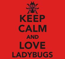 Keep calm and love ladybugs Kids Clothes