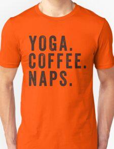 Yoga. Coffee. Naps. Unisex T-Shirt