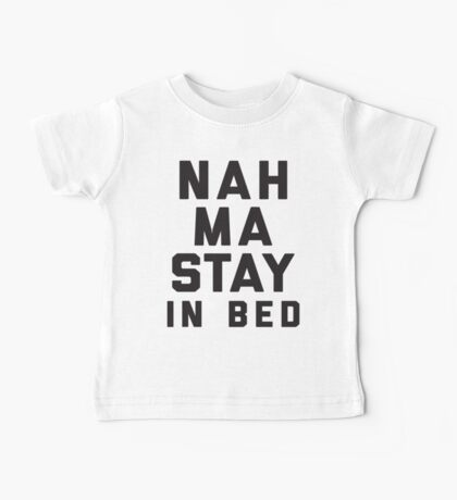 Nah, Ma Stay In Bed (Namaste In Bed) Baby Tee