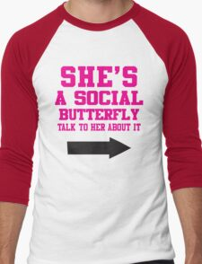 She's A Social Butterfly, Talk To Her About It / She's Socially Awkward, Don't Ask Her About It Men's Baseball ¾ T-Shirt