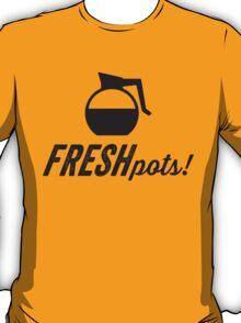 Fresh Pots! (Coffee) T-Shirt