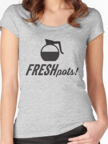 Fresh Pots! (Coffee) Women's Fitted Scoop T-Shirt