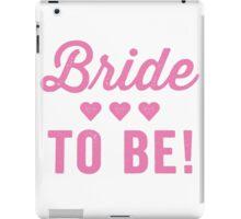 Bride To Be iPad Case/Skin