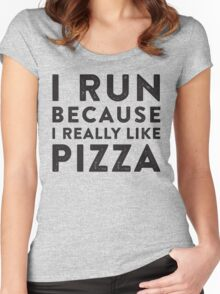 I Run Because I Really Like Pizza Women's Fitted Scoop T-Shirt