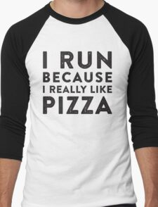 I Run Because I Really Like Pizza Men's Baseball ¾ T-Shirt