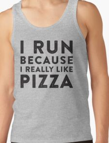 I Run Because I Really Like Pizza T-Shirt