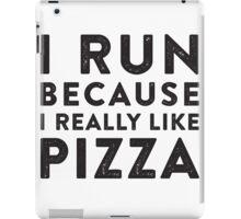 I Run Because I Really Like Pizza iPad Case/Skin