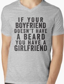 If Your Boyfriend Doesn't Have A Beard, You Have A Girlfriend Mens V-Neck T-Shirt