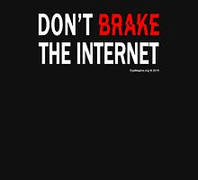 Don't Brake the Internet Unisex T-Shirt