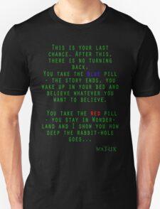 Matrix - Blue or Red Pill? Unisex T-Shirt
