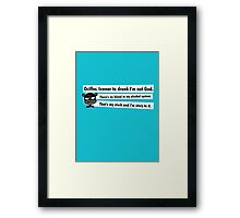 Ociffer. Iswear to drunk I'm not God. Framed Print