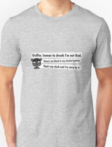 Ociffer. Iswear to drunk I'm not God. T-Shirt