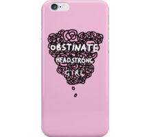 Obstinate Headstrong Girl iPhone Case/Skin