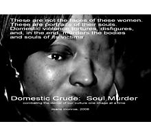 Domestic Crude:  Soul Murder Photographic Print